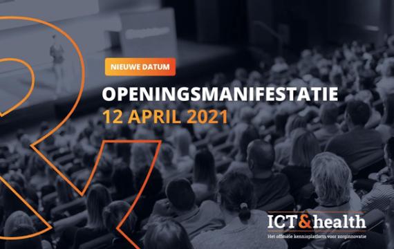 Openingsmanifestatie ICT&health verschuift naar 12 april